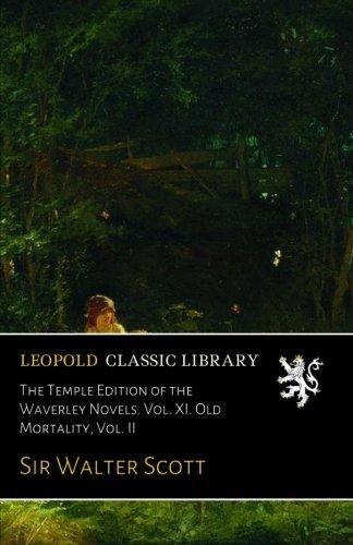 The Temple Edition of the Waverley Novels. Vol. XI. Old Mortality, Vol. II por Sir Walter Scott