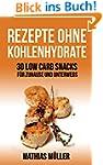 50 Rezepte ohne Kohlenhydrate - 30 Lo...