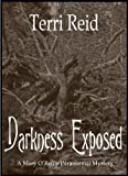 Darkness Exposed (A Mary O'Reilly Paranormal Mystery Book 5) (English Edition) von Terri Reid