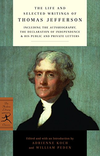 The Life and Selected Writings of Thomas Jefferson: Including the Autobiography, the Declaration of Independence & His Public and Private Letters (Modern Library) por Thomas Jefferson
