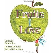 Fruits I Love by Victoria Boutenko (2011-04-10)