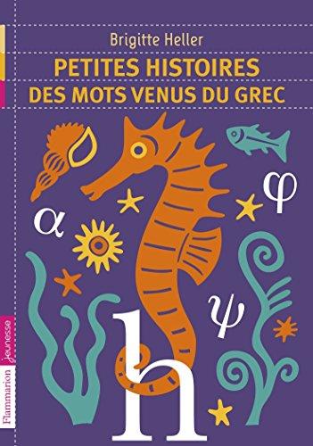 Petites histoires des mots venus du grec