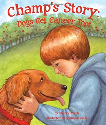 Champ's Story: Dogs Get Cancer Too! from Arbordale Publishing
