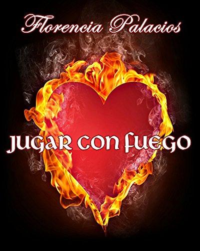 Jugar con Fuego: Romance erótico contemporáneo