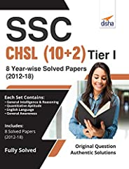 SSC - CHSL (10+2) Tier I - 8 Year-wise Solved Papers (2012-18)