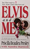 Elvis and Me: The True Story of the Love Between Priscilla Presley and the King of Rock N Roll