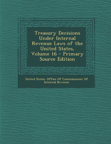 treasury-decisions-under-internal-revenue-laws-of-the-united-states-volume-16