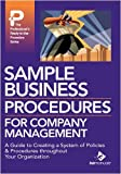 Sample Business Procedures for Company Management by Bizmanualz (Editor) � Visit Amazon's Bizmanualz Page search results for this author Bizmanualz (Editor) (30-Dec-2008) Hardcover