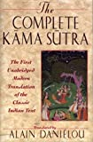 The Complete Kama Sutra: The First Unabridged...