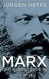 Marx. Der Unvollendete - Jürgen Neffe