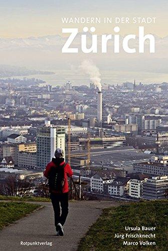Wandern in der Stadt Zürich (Lesewanderbuch)