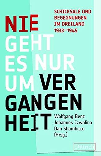 Nie geht es nur um Vergangenheit: Schicksale und Begegnungen im Dreiland 1933-1945