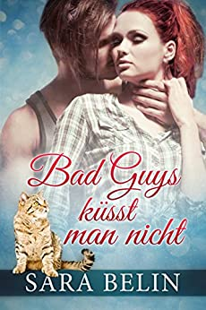 Bad Guys küsst man nicht: Gesamtausgabe von [Belin, Sara]