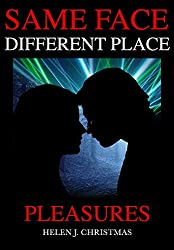 Pleasures (Same Face Different Place Book 3)