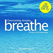 Breathe - Overcoming Anxiety: Driving and Motorways: Mindfulness Meditation