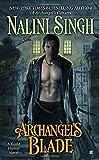 Archangel's Blade (A Guild Hunter Novel, Band 4)