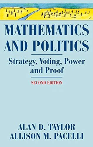 Mathematics And Politics: Strategy, Voting, Power, and Proof by Alan D. Taylor (2010-10-29)