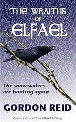 The Wraiths of Elfael (Elfael Trilogy Book 1)