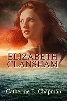 Elizabeth Clansham by [Chapman, Catherine E.]