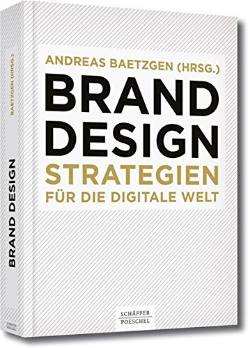 Mad By Design (Brand Design: Strategien für die digitale Welt)
