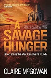 A Savage Hunger (Paula Maguire 4) by Claire McGowan (2016-11-17)