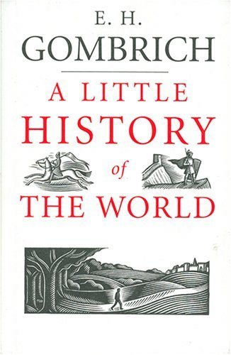 A Little History of the World (Blackstone Audio Classics Collection) by E. H. Gombrich (2006-06-15)