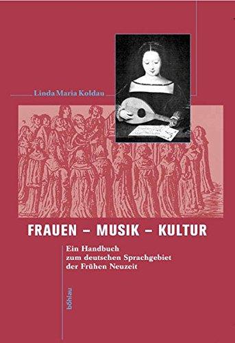 Frauen - Musik - Kultur. Ein Handbuch zum deutschen Sprachgebiet der Frühen Neuzeit