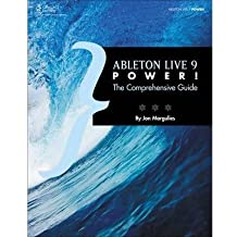 [(Ableton Live 9 Power: The Comprehensive Guide )] [Author: Jon Margulies] [Jun-2013]