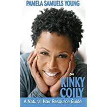 Kinky Coily: A Natural Hair Resource Guide by Samuels Young, Pamela (2014) Paperback