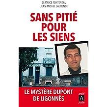 Sans pitié pour les siens: Le mystère Dupont de Ligonnès