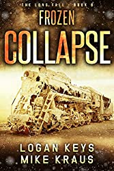 Frozen Collapse: Book 8 of the Thrilling Post-Apocalyptic Survival Series: (The Long Fall - Book 8)