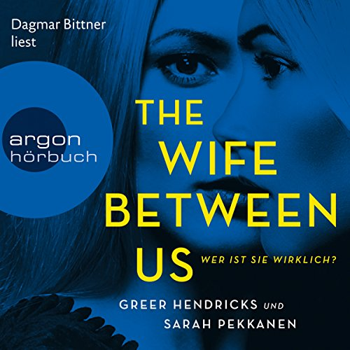 Buchseite und Rezensionen zu 'The Wife Between Us: Wer ist sie wirklich?' von Sarah Pekkanen