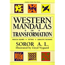 Western Mandalas of Transformation: Astrological & Qabalistic Talismans & Tattwas (Llewellyn's Golden Dawn Series)
