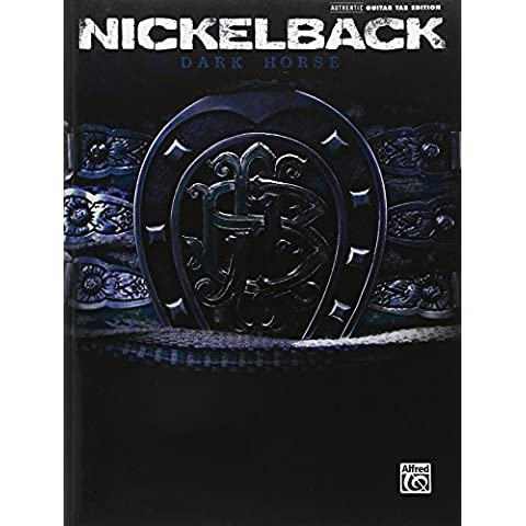 Nickelback Dark Horse Authentic Guitar Tab Edition Book by Nickelback (2009) Paperback