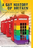 A Gay History of Britain: Love and Sex Between Men Since the Middle Ages