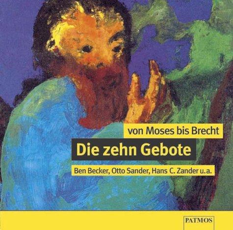 Die Zehn Gebote, Von Moses bis Brecht, 1 Audio-CD