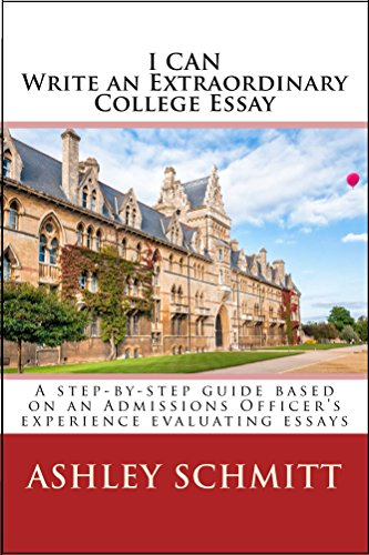 I Can Write An Extraordinary College Essay: A step-by-step guide based on an Admissions Officer's experience evaluating essays