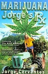 Marijuana: Jorge's RX by Jorge Cervantes (2004-05-02)
