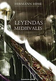 Leyendas medievales par Hesse Hermann