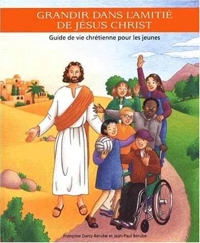 Grandir dans l'amitié de Jésus Christ