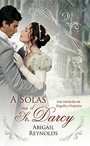 A Solas con el Sr. Darcy eBook: Abigail Reynolds, Teresita García ...