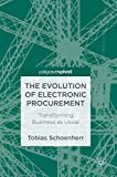The Evolution of Electronic Procurement: Transforming Business as Usual