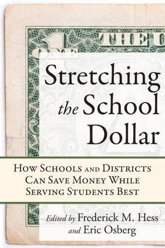 Stretching the School Dollar: How Schools and Districts Can Save Money While Serving Students Best (Educational Innovations Series) (2010-09-01)
