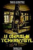 Le complot de Tchernobyl..