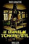 Le complot de Tchernobyl par Lemattre
