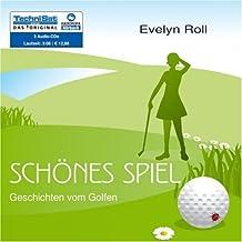 Schönes Spiel: Geschichten vom Golfen