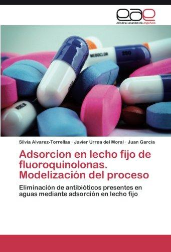 Adsorcion en lecho fijo de fluoroquinolonas. Modelización del proceso por Alvarez-Torrellas Silvia