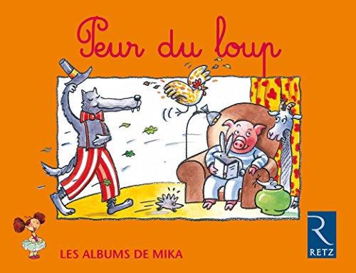 Les albums de Mika, n° 2 : Peur du loup