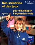 Des scénarios et des jeux pour développer l'expression orale, cycle 3