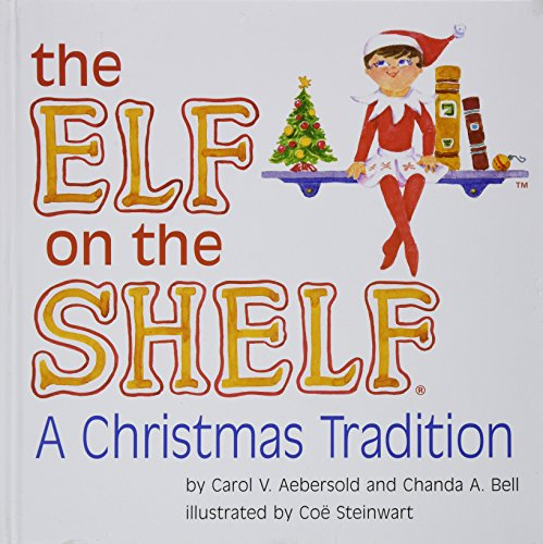 The Elf on the Shelf: A Christmas Tradition Book Only by Chanda A. Bell (2009-08-02)